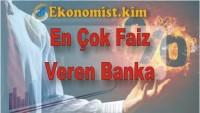 En Çok Faiz Veren Banka 2019