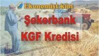 Şekerbank Kredi Garanti Fonu KGF Teminatlı Kredi