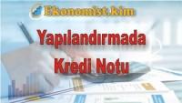 Borç Yapılandırmada Kredi Notu Önemli Mi?