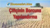 Çiftçi Kredilerinin Yeniden Yapılandırılması 2019