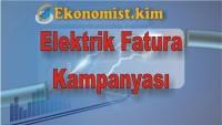 Elektrik Fatura Kampanyası Avantajları