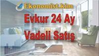 Evkur'dan 24 Ay Taksitle Kredi Kartsız Peşinatsız Eşya Alımı