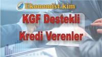 Kredi Garanti Fonu KGF Destekli Kredi Veren Bankalar