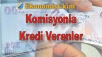 Komisyonla Kredi Veren Kişiler Yeniden İş Başında