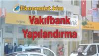 Vakıfbank Kredi Ve Kredi Kartı Yapılandırması