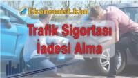 Zorunlu Trafik Sigortası İadesi Alma 2019