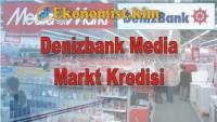 Denizbank Media Markt Cep Telefonu, Beyaz Eşya Kredisi