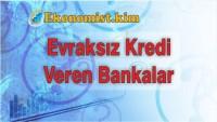 Evraksız Kredi Veren Bankalar 2019