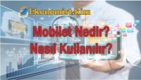 Mobilet Nedir? Ne İşe Yarar? Güvenilir Mi? Nasıl Kullanılır?