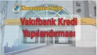 Vakıfbank Kredi Yapılandırması