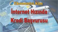 İnternet Hızında Kredi Başvurusu