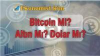 Bitcoin'e mi Altın'a Mı Dolar'a Mı Yatırım Yapmalıyım?