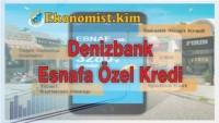 Denizbank Esnafa 80 Bin TL 3280 SMS Hızlı Kredi
