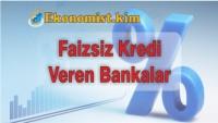 Faizsiz Kredi Veren Bankalar 2019