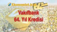 Vakıfbank 64. Yıl Kredisi