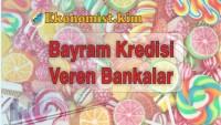 Bayram Kredisi Veren Bankalar 2019