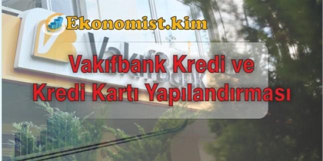 Vakıfbank Kredi Kartı Borcu Yapılandırma Kredisi 24-60 Ay Vade