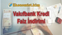Vakıfbank Konut Kredisi ve Araba (Otomobil) Kredisinde Büyük Faiz İndirimi