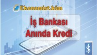 İş Bankası'ndan Anında Kredi Nasıl Çekebilirim?
