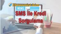 SMS İle Kredi Sorgulama
